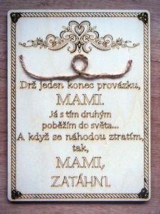 Dřevěná cedulka s citátem pro mámu/tátu | pro mámu, pro tátu